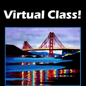 VIRTUAL CLASS 8/14: Golden Gate Reflections ~ PAINT AT HOME!